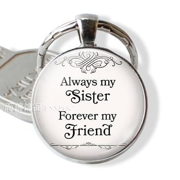 """ Always My Sister , Forever My Friend "" Fashion Silver Metal Key Chain Ring Sisters Keychain Pendant Jewelry Friendship Gifts"