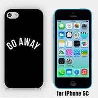 for iPhone 5C - Go Away - Leave Me Alone - I Hate You - Funny - Hipster - Ship from Vietnam - US Registered Brand
