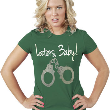 Laters Baby-50 Shades of Gray Women T-Shirt