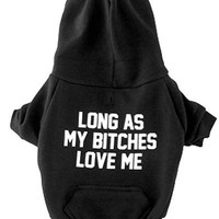Private Party || Long as My Bitches Love Me Dog sweatshirt in black