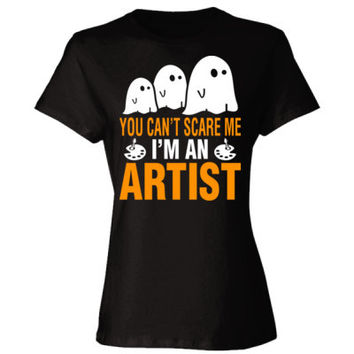 Halloween You Cant Scare Me I Am An Artist - Ladies' Cotton T-Shirt