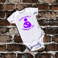 Fearlessly Formula Fed / short sleeve unisex t-shirt & bodysuits/Heat Transfer Vinyl design /Put in NOTE TO SELLER the color of the design
