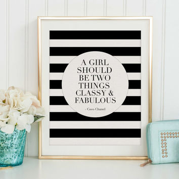 COCO CHANEL QUOTE, A Girl Should Be Two Things Classy And Fabulous, Girls Room Decor,Gift For Her,Teens Girls print,Typography Art,Fashion