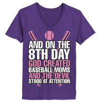 And On The 8th Day God Created Baseball Moms And The Devil Stood At Attention - Ladies' V-Neck T-Shirt