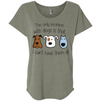 I Can't Have Them All Ladies' Slouchy T-Shirt