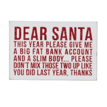 Dear Santa- This Year Please Give Me a Big Fat Bank Account and a Slim Body... Please Don't Mix Those Two Up Like You Did Last Year, Thanks - Mailable Wooden Christmas Greeting Card