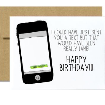 Funny happy birthday card iphone text message silly birthday greeting card lame good snail mail better than a text message card