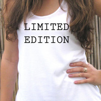 LIMITED EDITION women tank top shirt, Women T shirt, Screen printing for women, shirt