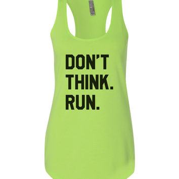 Don't Think. Run. - Tank Top