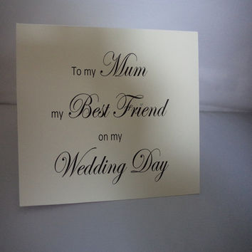 My Mother on my Wedding day card best friend, Mother, wedding day card, Greeting Card, Wedding card, elegant card, Best friend
