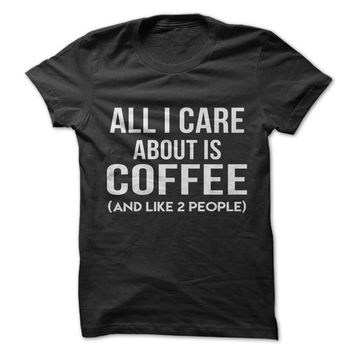 All I Care About Is Coffee