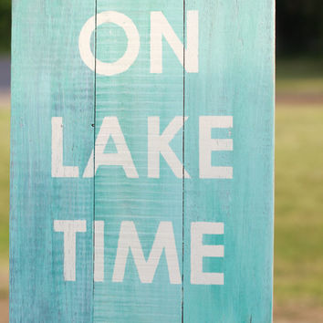 On Lake Time, lake time sign, nautical sign, beachy sign, wood sign, lake house, reclaimed wood sign, pallet sign, reclaimed wood wall art
