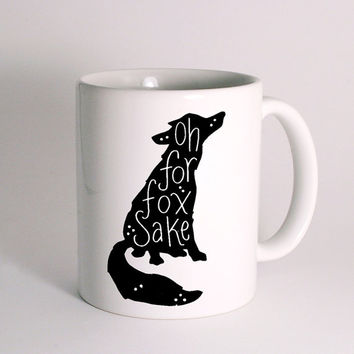 Oh For Fox Sake for Mug Design
