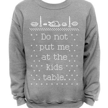 Do Not Put Me At The Kids Table - Ugly Christmas and Thanksgiving Sweater - Gray MENS CREW