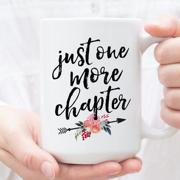 Coffee Mug | Just One More Chapter | Reading Mug | Gift For Book Lovers | Bookworm Mug | Gift For Readers | Book Club Gift | Funny Mug