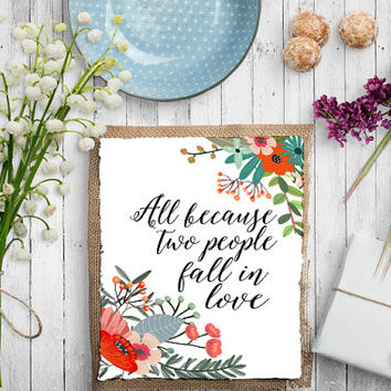 All Because Two People Fell In Love Printable INSTANT DOWNLOAD Printable love wall decor wall collage print family art SWEETPRINTTYPOGRAPHY