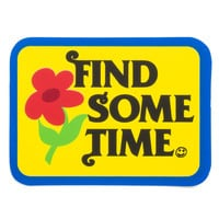 FIND SOME TIME STICKER