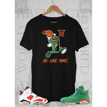 ff48aec854c9 Air Jordan Be Like Mike Gatorade Jordan 6 Gatorade Be like Mike Unisex T  Shirt