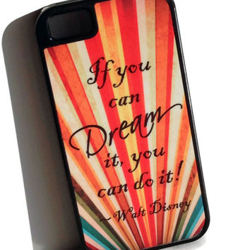 Phone Case, iPhone 5 Case, Dream, Walt Disney Saying, iPhone 4 Case, iPhone 5C Case, C iPhone 5S Case, iPhone Case, iPhone Cover
