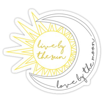 'Live By The Sun, Love By The Moon ' Sticker by Julia Christina