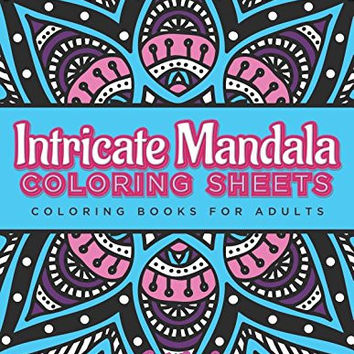 Intricate Mandala Coloring Sheets: Coloring Books For Adults