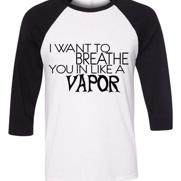 "5 Seconds of Summer 5SOS ""Vapor - I Want To Breathe You in Like a Vapor"" Baseball Tee"