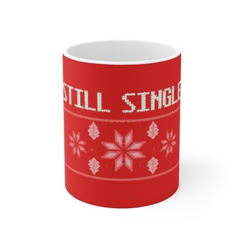 Ceramic Winter Mug For Singles - Still Single Ugly Sweater Holiday Cup Holiday Gift For Friends