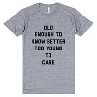 Old Enough to Know Better-Unisex Athletic Grey T-Shirt