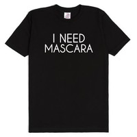 I Need Mascara-Unisex Black T-Shirt