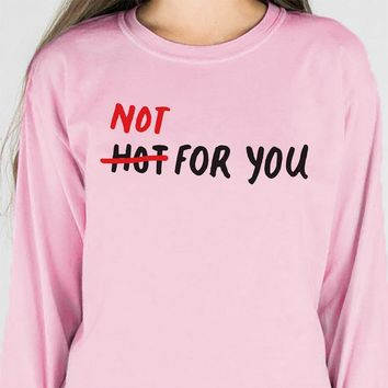 Not For You Long Sleeve Tee