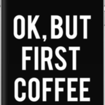 Ok, But First Coffee (white Font)