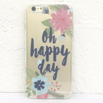 H35 Oh Happy Day -  TPU Transparent Clear Phone Case for iPhone 5 iPhone 5s iPhone 5c iPhone 6 iPhone 6plus Galaxy S4 Galaxy S5