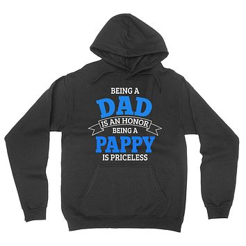 Being a dad is an honor being a pappy is priceless grandpa grandfather  to be gifts for him pregnancy announcement Father's day hoodie