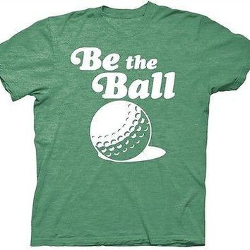 Caddyshack Be the Ball Cotton Blend Officially Licensed Funny Adult T Shirt