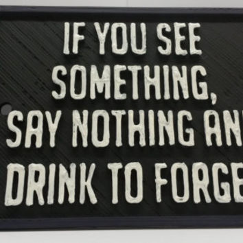 "Night Vale If You See Something, Say Nothing And Drink To Forget Sign 4"" x 3"" x 3/16"" Plaque Inspired by Night Vale Podcast Pub Bar Decor"