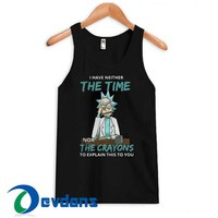 I Have Neither The Time Tank Top Men And Women Size S to 3XL