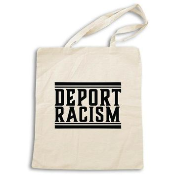 Deport Racism -- Tote Bag