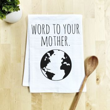 Dishtowel | Word To Your Mother