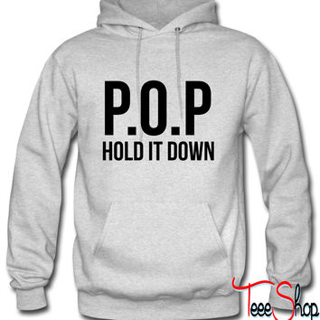 P.O.P hold it down Hoodie