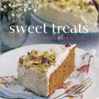 Sweet Treats Just Like My Mother Used to Bak Hardcover – February 28, 2010