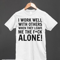 I Work Well with Others (Censored)-Unisex White T-Shirt