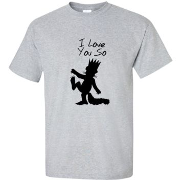 I Love You So Tall Ultra Cotton T-Shirt