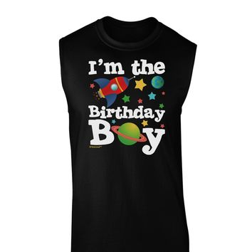I'm the Birthday Boy - Outer Space Design Dark Muscle Shirt  by TooLoud