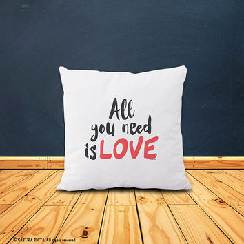 Love pillow-love pillow cover-custom pillow-home decor-typographic pillow-all you need is love pillow-quote pillow-NATURA PICTA-NPCP050