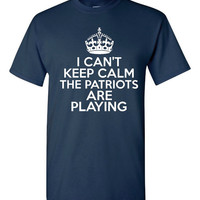 I Can't keep Calm The Patriots Are Playing Tshirt. New England Patriots Ladies and Unisex Styles. Great Gift Ideas.