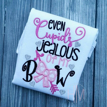 Even Cupid's Jealous Of My Bow-Valentines Day Embroidered Shirt