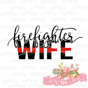 Firefighter Wife SVG | Thin red line | Make a Decal | Cut File | DXF | svg files for Cricut and Silhouette machines