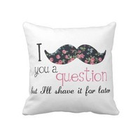 Floral Vintage I Mustache You a Question Pillows from Zazzle.com