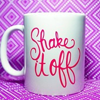 SHAKE IT OFF! MUG, SHAKE IT OFF! COFFEE MUG, 11 oz COFFEE MUG. TAYLOR SWIFT inspired coffee mug/ TAYLOR SWIFT Mug