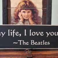 The beatles, in my life I love you more wood sign